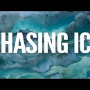 Chasing Ice – Trailer
