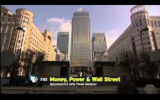 PBS Frontline – Money, Power & Wall Street Part 1